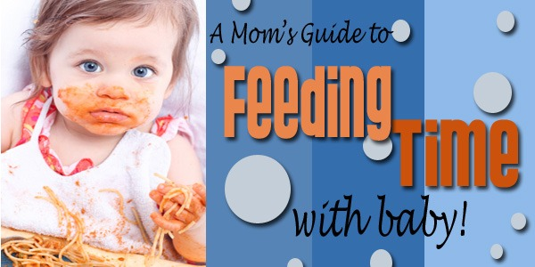 A Mom's Guide to Feeding Time with Baby!