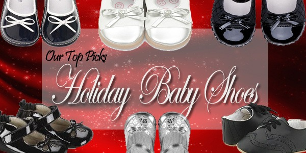 HolidayBabyShoes Our Top Picks for Holiday Shoes for Baby