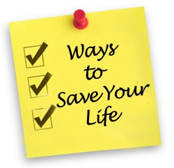 Ways to Save Your Life (Just in Case!)