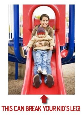 slidebreak Going Down a Slide with a Child Can Result in a Serious Fracture