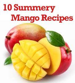 10 Summery and Fun Mango Recipes!