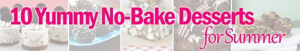 nobake banner The Best No Bake Desserts for Summer