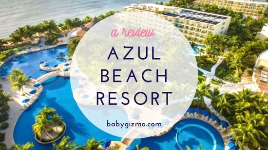 Azul Beach Resort from a Kid's Point of View