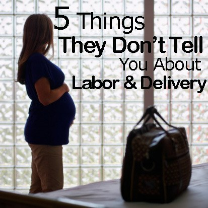 Five Things They Don't Tell You About Labor and Delivery