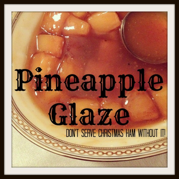 Pineapple Glaze: Don't Serve Christmas Ham Without It