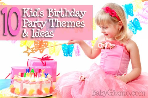 Kids Birthday Party Themes and Ideas