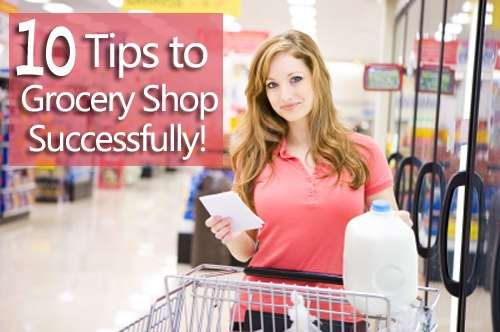 10 Helpful Tips on How to Grocery Shop Successfully