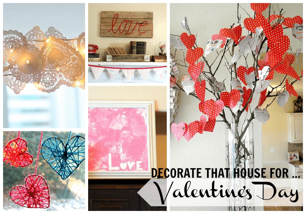 Decorate That House For … Valentine's Day
