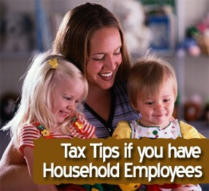 Families with Household Employees Tax Tips