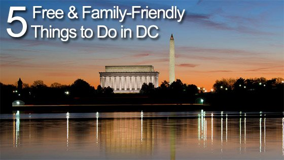 5 Free, Family Friendly Things To Do in DC