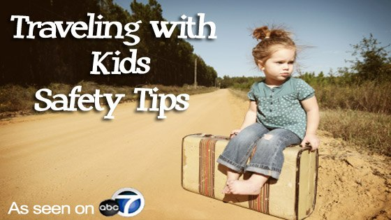 Traveling with Kids Safety Tips