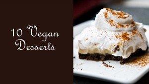 10 Vegan Desserts