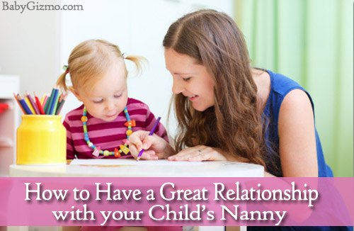 How to Have a Great Relationship with Your Children's Nanny