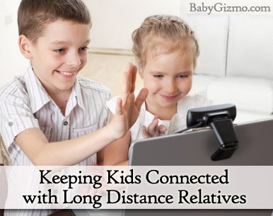 Keeping Kids Connected with Long-Distance Relatives