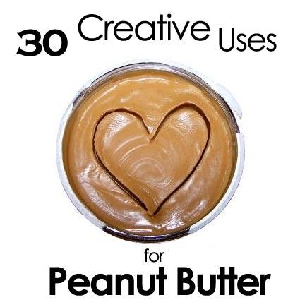 peanutbutteruses 30 Creative Uses For Peanut Butter