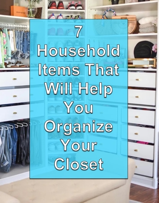 7 Household Items That Will Help You Organize Your Closet