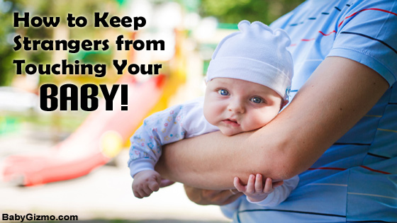 How to Keep Strangers from Touching Your Baby