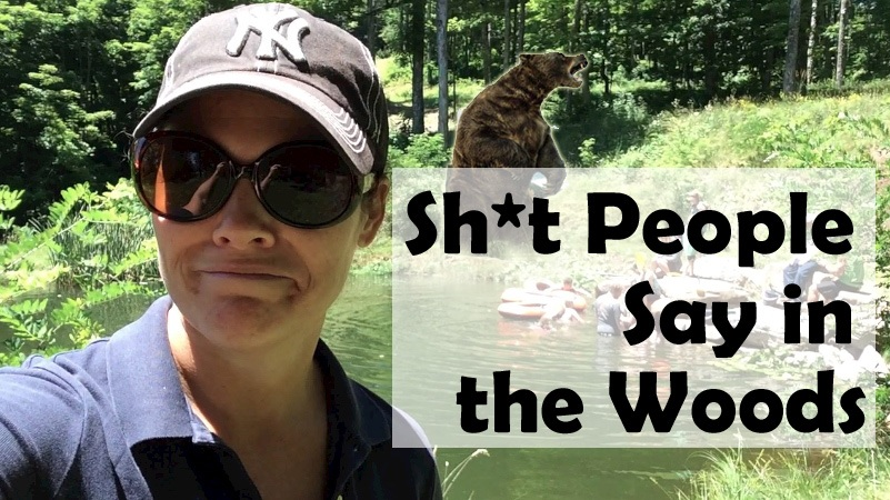 Sh*t People Say When Stuck in a Cabin in the Woods Together (VIDEO)