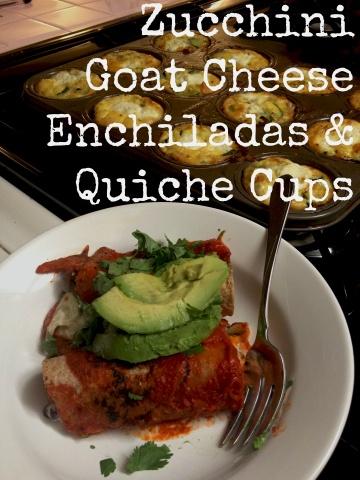 Zucchini Goat Cheese Enchiladas AND Quiche Cups