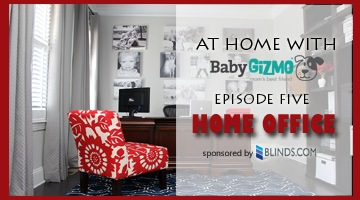 At Home with Baby Gizmo Episode Five – Home Office