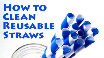 How to Clean Reusable Straws (VIDEO)