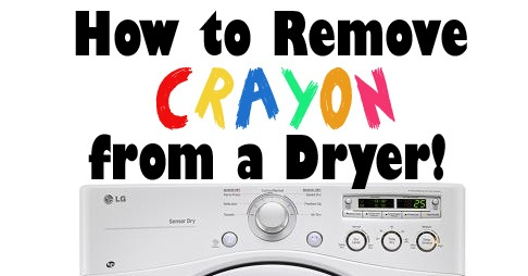 How to Remove Crayon from the inside of a Dryer