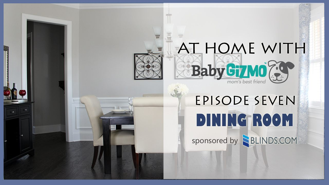 At Home with Baby Gizmo Episode Seven – Dining Room