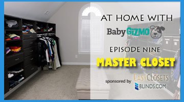 At Home with Baby Gizmo Episode 9 – The Big Master Closet