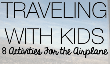 Traveling With Kids: 8 Activities For the Airplane