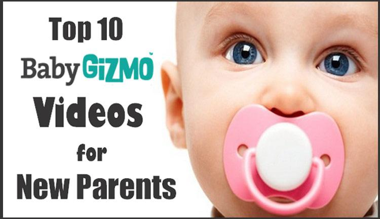 Top 10 Baby Gizmo Videos For New Parents