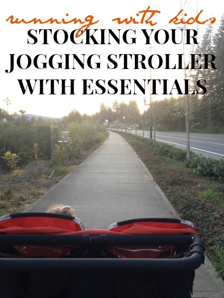 Running With Kids: Stocking Your Jogging Stroller With Essentials