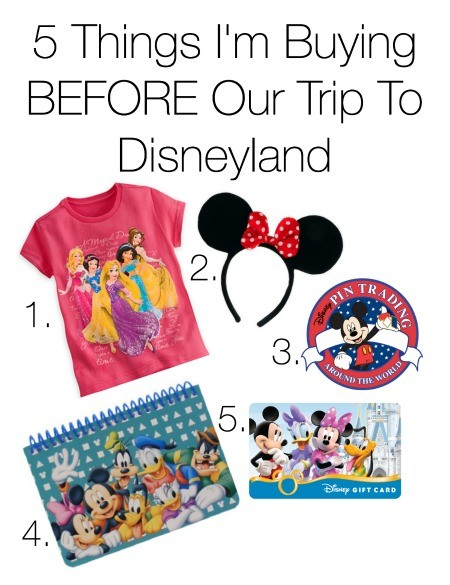 5 Things I'm Buying BEFORE Our Trip To Disneyland  450