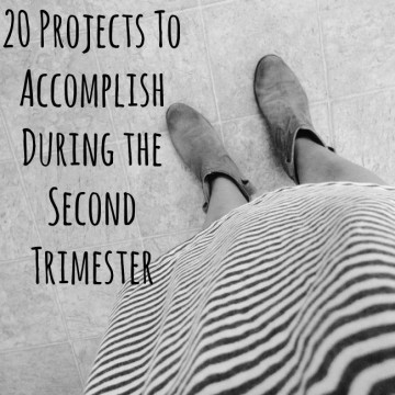 20 Projects To Accomplish During the Second Trimester