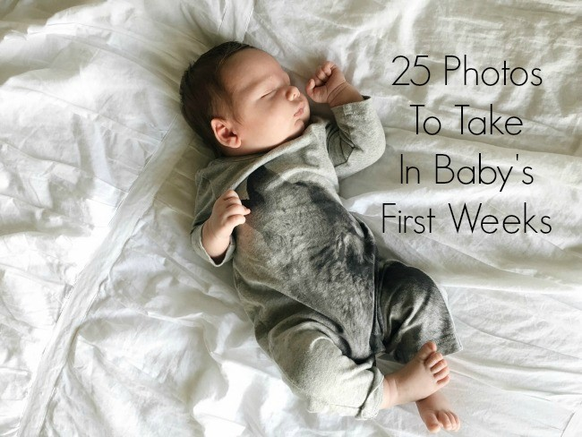 25 Photos To Take In Baby's First Weeks