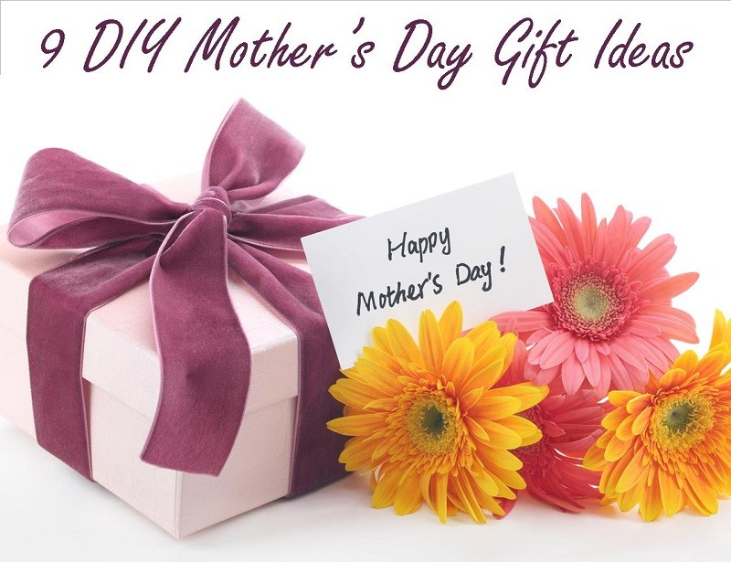 9 DIY Mother's Day Gift Ideas