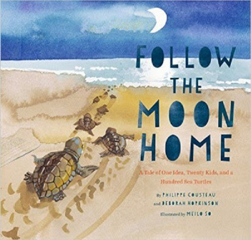 follow the moon home Phillipe Cousteau Deborah Hopkinson