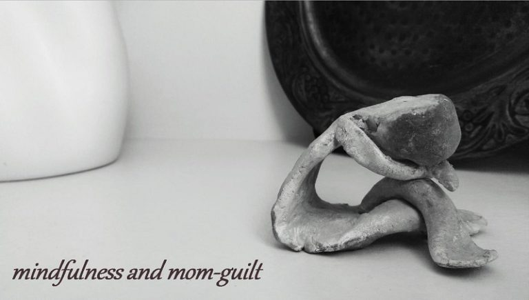 Mindfulness and Mom-Guilt