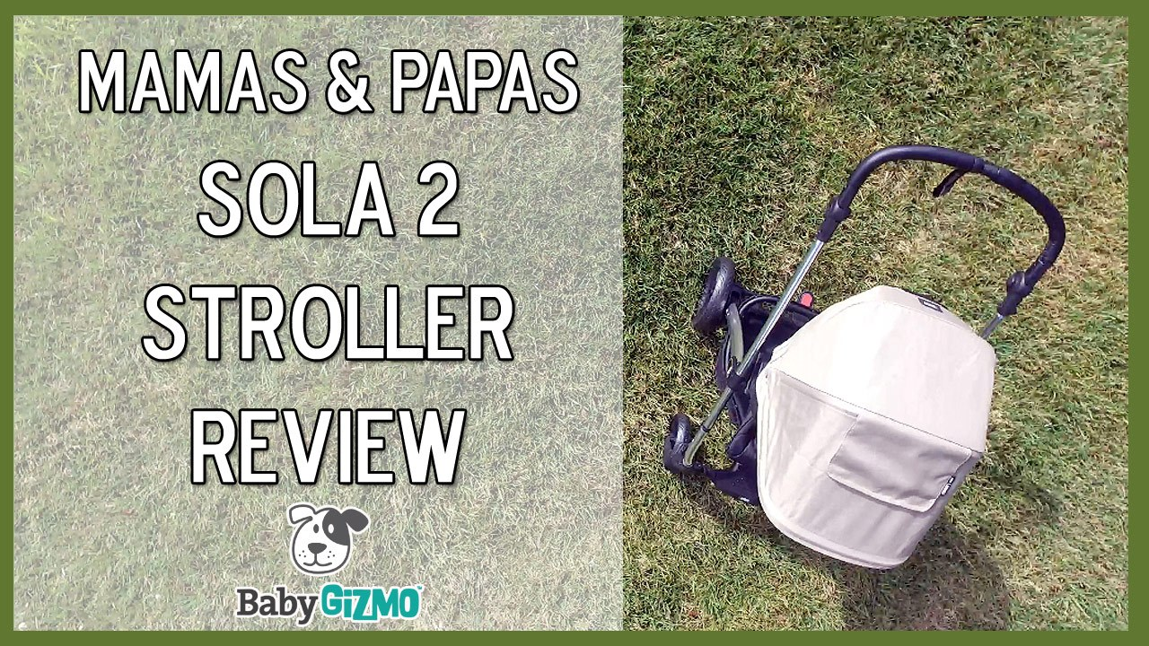 Mamas & Papas Sola 2 Stroller Review (VIDEO)