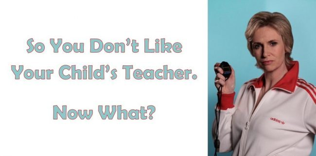 don't like your child's teacher