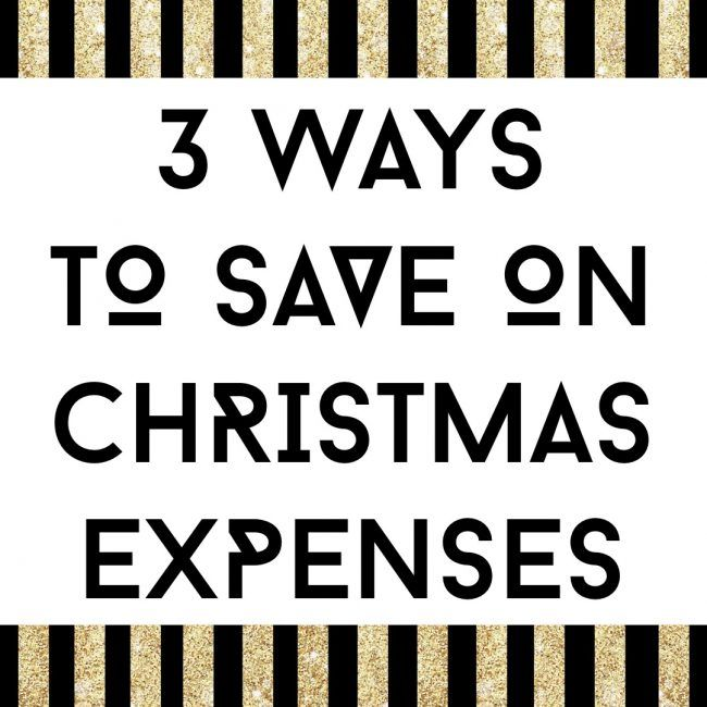 3 Ways To Save on Christmas Expenses