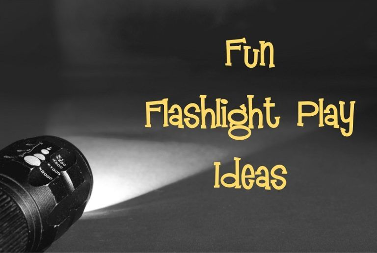 Fun Flashlight Play Ideas