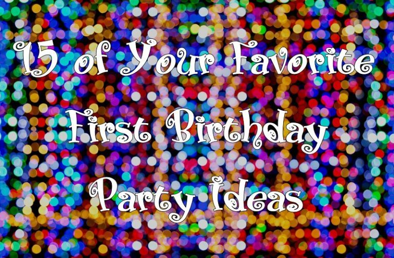 15 of Your Favorite First Birthday Party Ideas