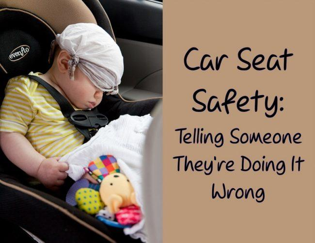 Car Seat Safety: Telling Someone They're