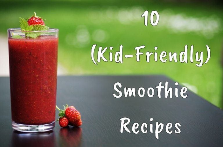 10 (Kid-Friendly) Smoothie Recipes