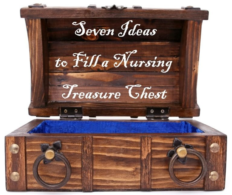 7 Ideas to Fill a Nursing Treasure Chest