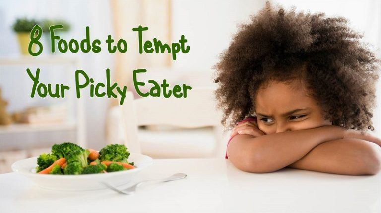 8 Foods to Tempt Your Picky Eater