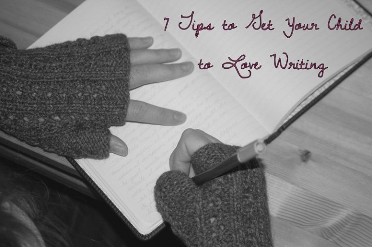 7 Tips to Get Your Child to Love Writing