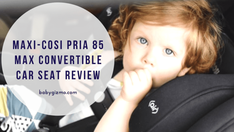 Maxi-Cosi Pria 85 Max Convertible Car Seat Review