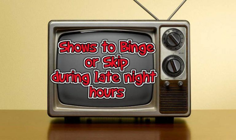 5 Shows to Binge Watch (and 5 to Skip) During Rough Late Night Hours