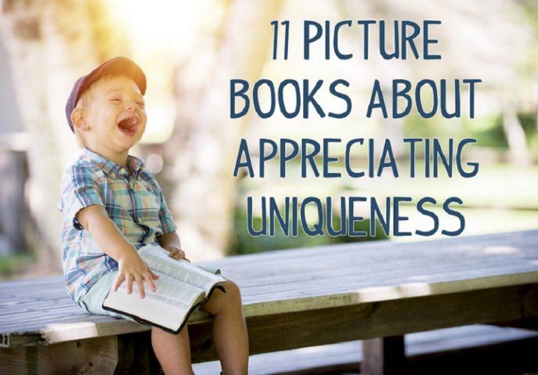 11 Picture Books About Appreciating Uniqueness